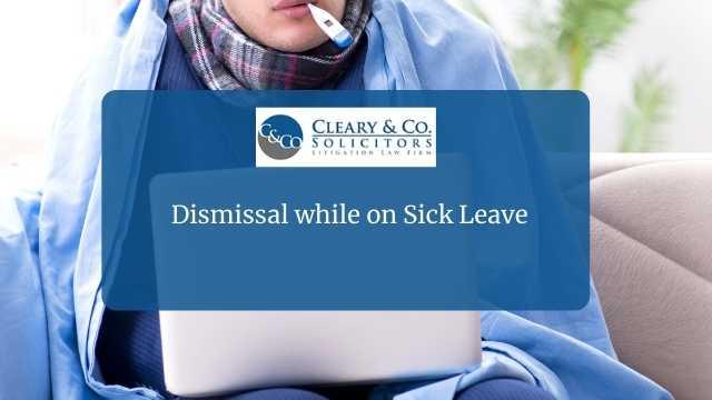 Dismissal while on Sick Leave