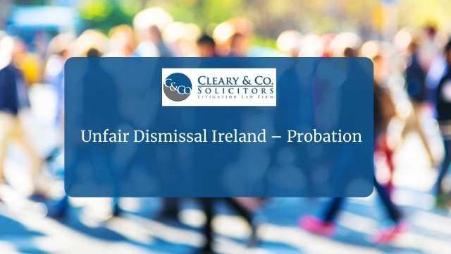 unfair dismissal ireland probation