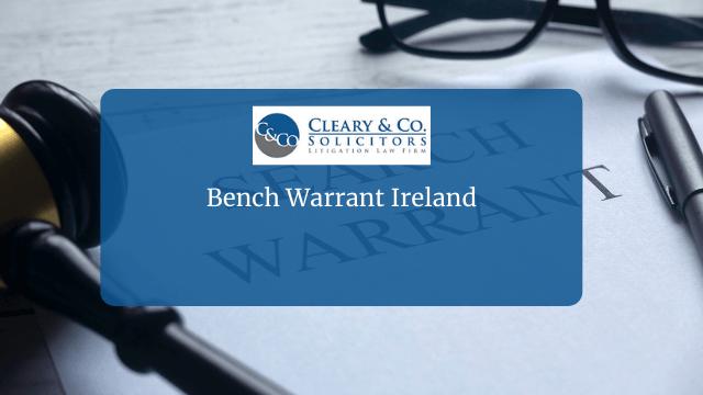 Bench Warrant Ireland