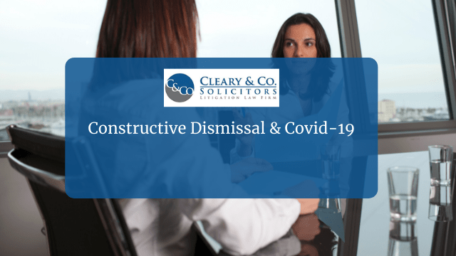 Constructive Dismissal & Covid-19