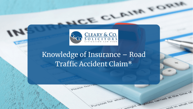 Knowledge of Insurance – Road Traffic Accident Claim*