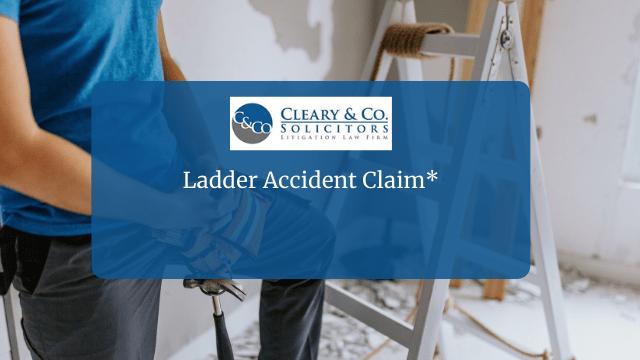 Ladder Accident Claim*