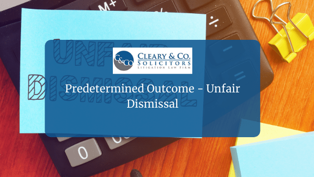 predetermined outcome for unfair dismissal