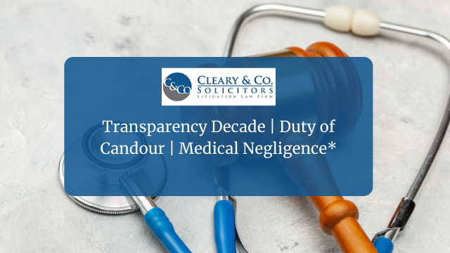 Transparency Decade   Duty of Candour   Medical Negligence*
