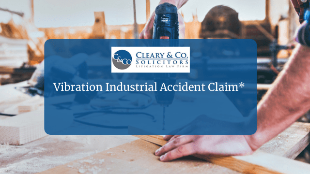 Vibration Industrial Accident Claim*
